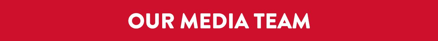Our Media Team